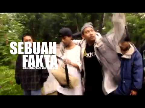 SEBUAH FAKTA - GIO ALCATRAZ ft BACIL KILL & THINK DOME (official video) Mp3