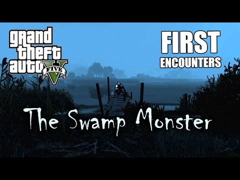 GTA 5 - MYTH: The Swamp Monster (FIRST ENCOUNTERS) Ep.1