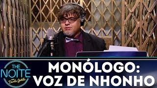 Baixar Monólogo: A voz de Nhonho do Diguinho Coruja | The Noite (11/12/17)