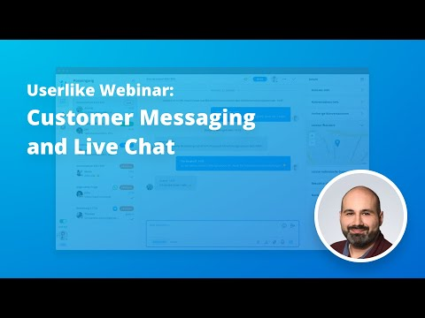 Userlike Webinar: Customer Messaging and Live Chat