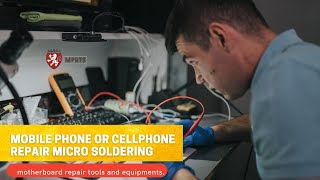 Mobile phone or cellphone repair micro soldering and motherboard repair tools and equipments.