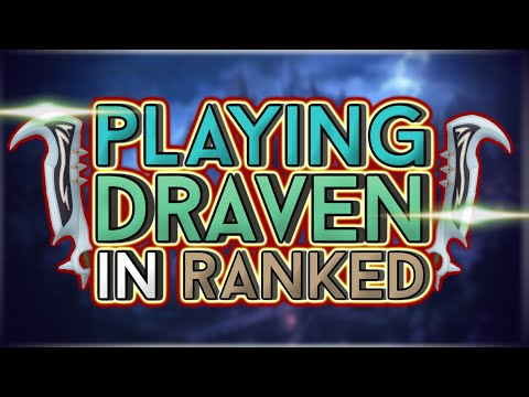 Playing Draven in Ranked