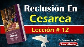 Lección 12 Reclusión en Cesarea. Repaso Completo día por día. Para el 22 de Septiembre.