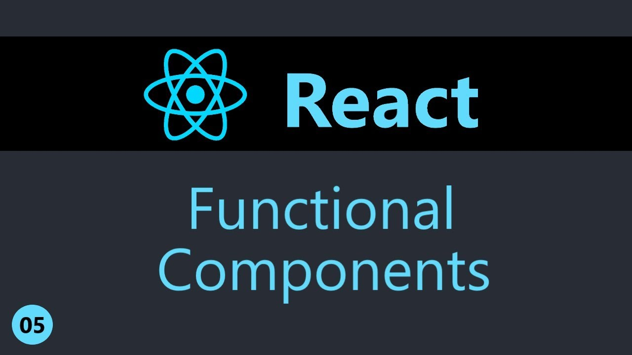 ReactJS Tutorial - 5 - Functional Components
