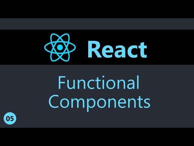 ReactJS Tutorial - 5 - Functional Components