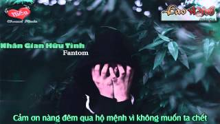 Nhân Gian Hữu Tình - Fantom [Lyric Video HD]