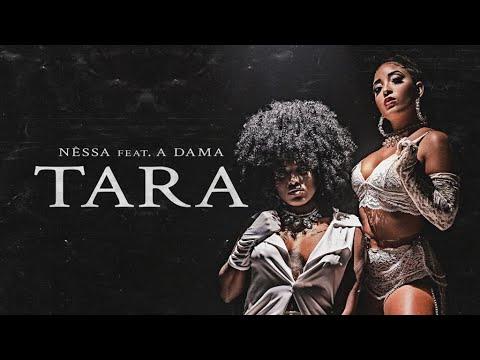 Nêssa – Tara ft. A Dama
