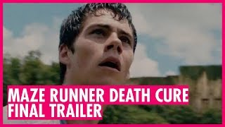 Maze Runner: The Death Cure FINAL TRAILER with Dylan O'Brien and Thomas Brodie-Sangster