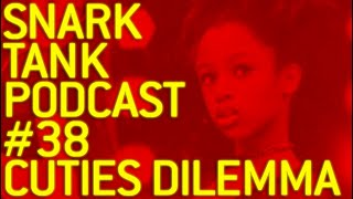 The Snark Tank Podcast: #38 - The Problem with Cuties