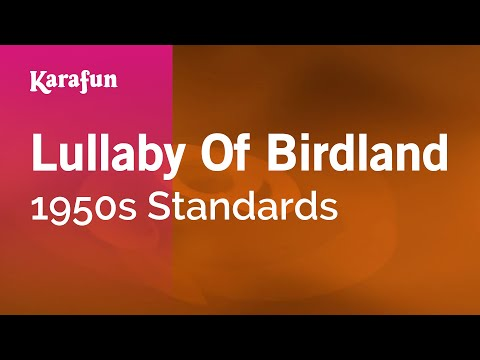 Karaoke Lullaby Of Birdland - 1950s Standards *