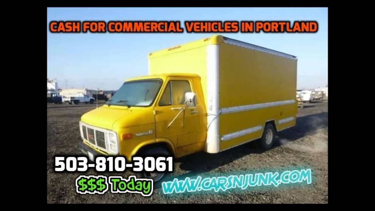 Cash for junk commercial vehicles in Portland sell my junk ...