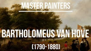 Bartholomeus Johannes Van Hove (1790-1880) A collection of paintings 4K Ultra HD