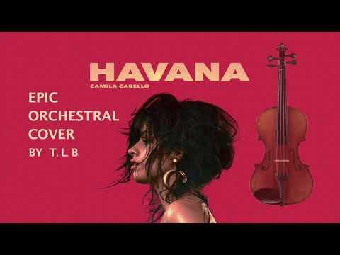 Camilla Cabelo - Havana Epic Orchestral Cover