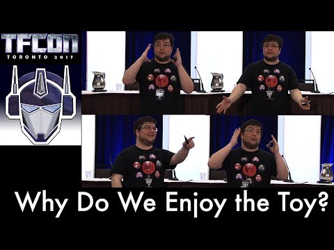 TFcon Toronto 2017 - Why Do We Enjoy the Toy? Thinking Beyond the Buy