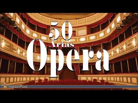 Maria Callas, Luciano Pavarotti - 50 Most Beautiful Opera Arias & Ouvertures