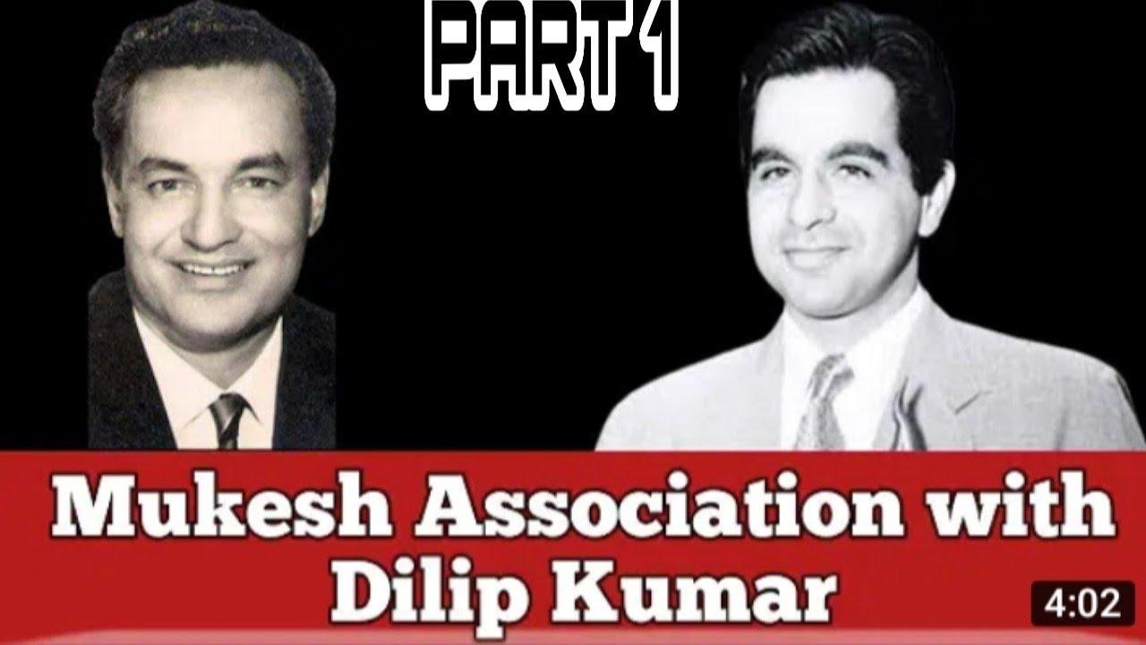 Mukesh association with Dilip Kumar   film ANDAZ   PURANI FILMEN