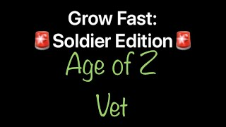 Age Of Z - GROW FAST - Soldier Tips Edition