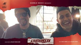 Khatarnaak (Behind The Scene ) Gippy Grewal | Bohemia | Desi Crew | Bal Deo | Humble Music