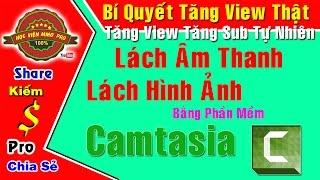 Hướng dẫn lách âm thanh, lách hình ảnh bản quyền bằng Camtasia Lách Youtube