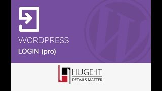 WordPress Login plugin Full Video Tutorial from Huge-IT PRO version