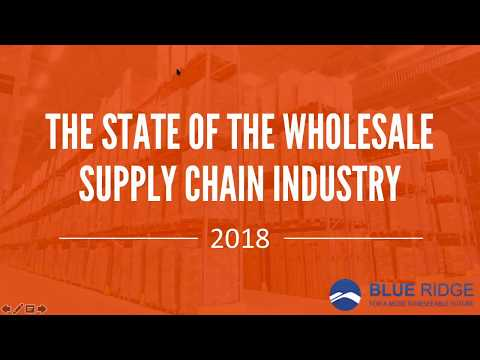 2018 State of Wholesale Supply Chain Webinar