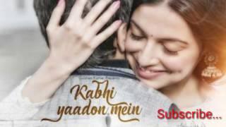 Kabhi Yaadon Mein New Lyrics Song 2017 Arijit Singh