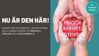 Frigör barnets potential och din egen. Agnetha Stagling Birgersson