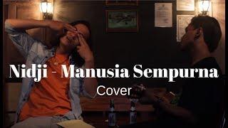 Video Nidji - Manusia Sempurna cover by Odie & Andre download MP3, 3GP, MP4, WEBM, AVI, FLV Maret 2018