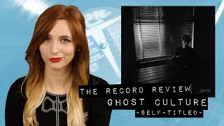 Ghost Culture [self-titled] (The Record Review)