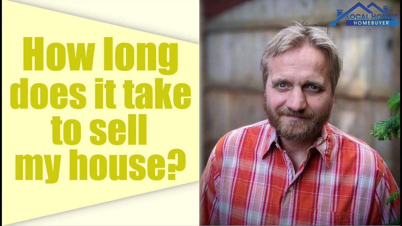 How long does it take to sell my house?