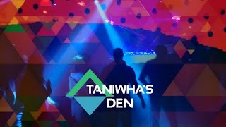 TANIWHA'S DEN this Saturday the 6th