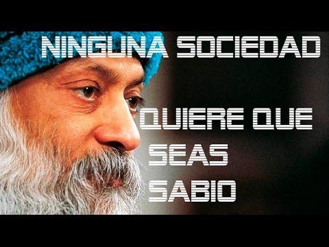 Resultado de imagen de NINGUNA SOCIEDAD QUIERE QUE SEAS SABIO