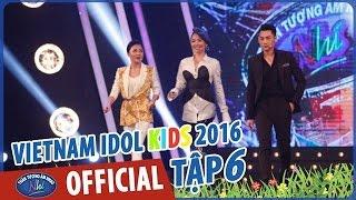 VietNam Idol Kids - Thần Tượng Âm Nhạc Nhí 2016 Tập 6 Full HD