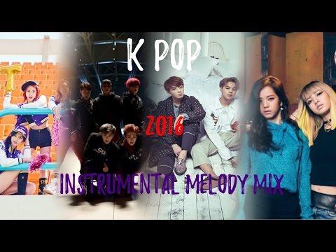 K-pop (2016) - Instrumental Melody Mix (Mashup/Medley) [178 songs]