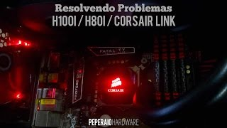 resolvendo problemas do h100i h80i e corsair link led que no salva cor controle de fan