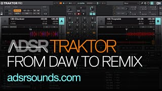 Traktor Pro 2 - From DAW to Traktor