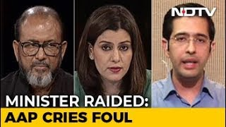 Now, AAP Minister Raided: Is Opposition Being Targeted?