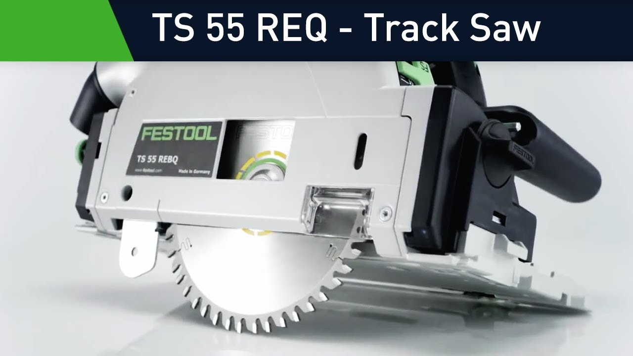 Undoubtedly The Best Track Saw The New Ts 55 R From Festool Youtube