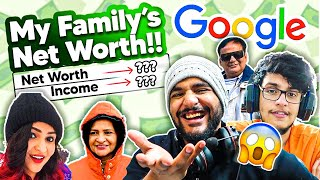 Googling my FAMILY'S NET WORTH !! *Shocking* || *GF reveal ??*