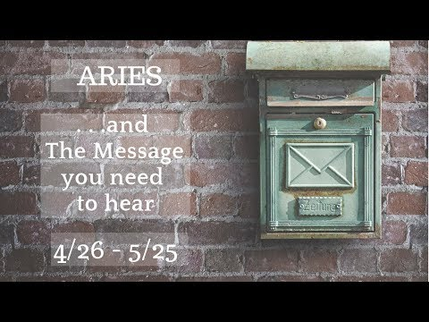 ARIES: . . . and The Message you need to hear 4/26 - 5/25