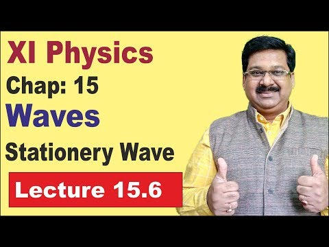NCERT XI Physics Chap-15.6 | Stationary Waves | Production of Stationary wave | Waves |