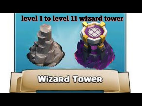 Clash Of Clan Level 1 Wizard Tower To Level 11 Wizard Tower