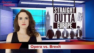 Real Fake News - Opera vs. Brexit (Puccini Edition)