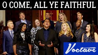O Come, All Ye Faithful - Voctave