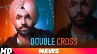 News   Double Cross   Ammy Virk   Happy Raikoti   Releasing On 15 Nov 2018