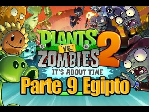 Plants vs Zombies 2 - Parte 9 Egipto - Español Videos De Viajes
