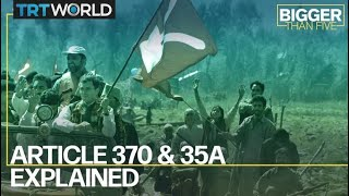 Article 370 & 35A Explained | Bigger Than Five