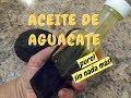 COMO EXTRAER ACEITE PURO DEL AGUACATE - AVOCADO OIL - Lorena Lara