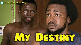 My Destiny (Factuals Comedy)
