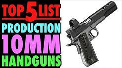 TOP FIVE Production 10mm Handguns